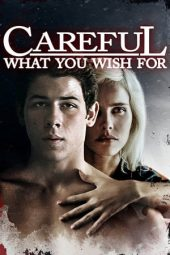 Nonton film Careful What You Wish For (2015)