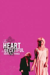 Nonton film The Heart is Deceitful Above All Things (2004)