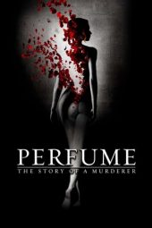 Nonton film Perfume: The Story of a Murderer (2006)