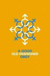 Nonton film A Good Old Fashioned Orgy (2011)