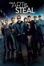 Nonton film The Art of the Steal (2013)