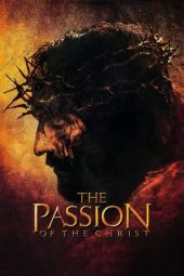 Nonton film The Passion of the Christ (2004)