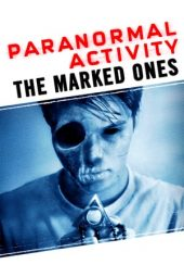 Nonton film Paranormal Activity: The Marked Ones (2014)