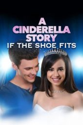 Nonton film A Cinderella Story: If the Shoe Fits (2016)