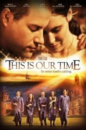 Nonton film This Is Our Time (2013)