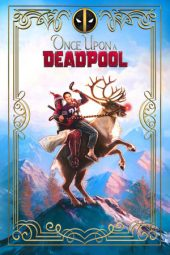 Nonton film Once Upon a Deadpool (2018)