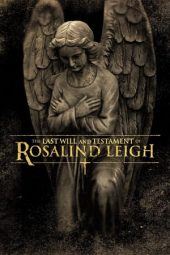 Nonton film The Last Will and Testament of Rosalind Leigh (2012)