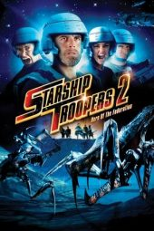 Nonton film Starship Troopers 2: Hero of the Federation (2004)