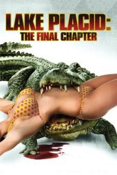 Nonton film Lake Placid: The Final Chapter (2013)