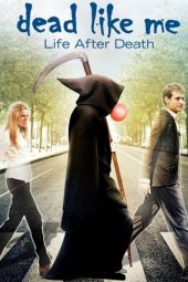 Nonton film Dead Like Me: Life After Death (2009)