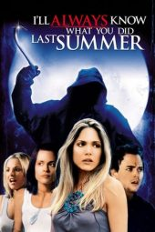 Nonton film I'll Always Know What You Did Last Summer (2006)