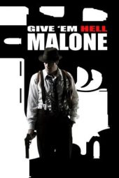 Nonton film Give 'em Hell, Malone (2009)