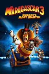 Nonton film Madagascar 3: Europe's Most Wanted (2012)