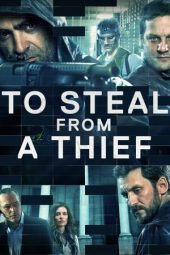 Nonton film To Steal from a Thief (2016)