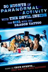 Nonton film 30 Nights of Paranormal Activity With the Devil Inside the Girl With the Dragon Tattoo (2013)