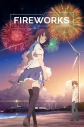 Nonton film Fireworks, Should We See it from the Side or the Bottom? (2017)