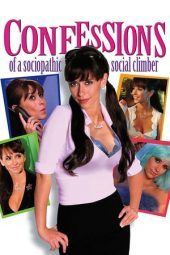 Nonton film Confessions of a Sociopathic Social Climber (2005)