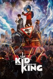 Nonton film The Kid Who Would Be King (2019)