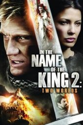 Nonton film In the Name of the King 2: Two Worlds (2011)