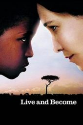 Nonton film Live and Become (2005)