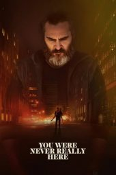 Nonton film You Were Never Really Here (2017)