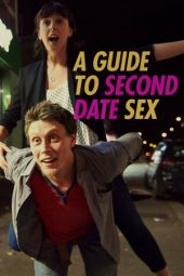 Nonton film A Guide to Second Date Sex (2019)