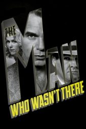 Nonton film The Man Who Wasn't There (2001)