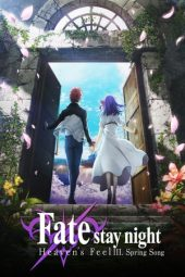 Nonton film Fate/stay night: Heaven's Feel III. Spring Song (2020)