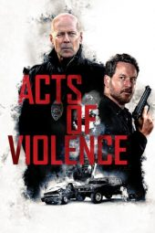 Nonton film Acts of Violence (2018)