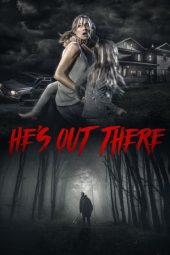 Nonton film He's Out There (2018)