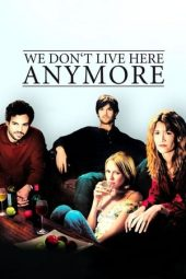 Nonton film We Don't Live Here Anymore (2004)