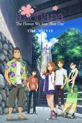 Nonton film anohana: The Flower We Saw That Day – The Movie (2013)