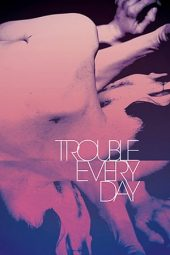 Nonton film Trouble Every Day (2001)