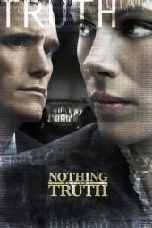 Nonton film Nothing But the Truth (2008)