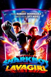Nonton film The Adventures of Sharkboy and Lavagirl (2005)