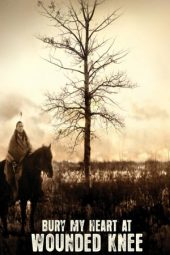 Nonton film Bury My Heart at Wounded Knee (2007)