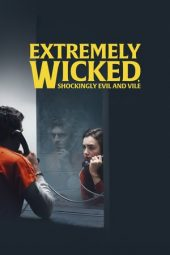 Nonton film Extremely Wicked, Shockingly Evil and Vile (2019)