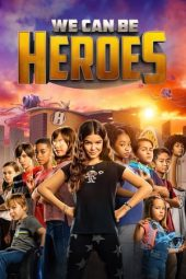 Nonton film We Can Be Heroes (2020)