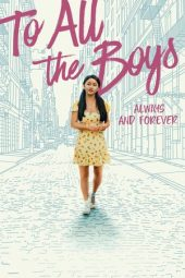 Nonton film To All the Boys: Always and Forever (2021)