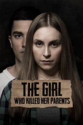 Nonton film The Girl Who Killed Her Parents (2021)