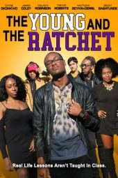 Nonton film The Young and the Ratchet (2021)